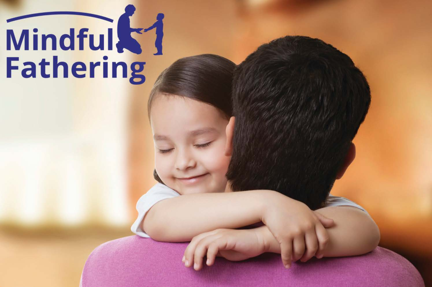 Picture of a little girl hugging her father and smiling with the Mindful Fathering logo